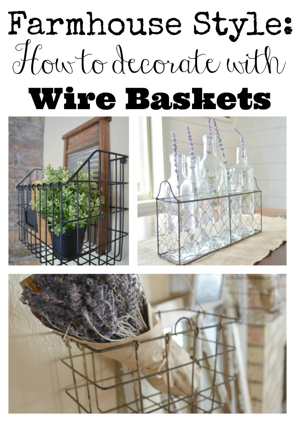 Farmhouse Style: How to Decorate with Wire Baskets