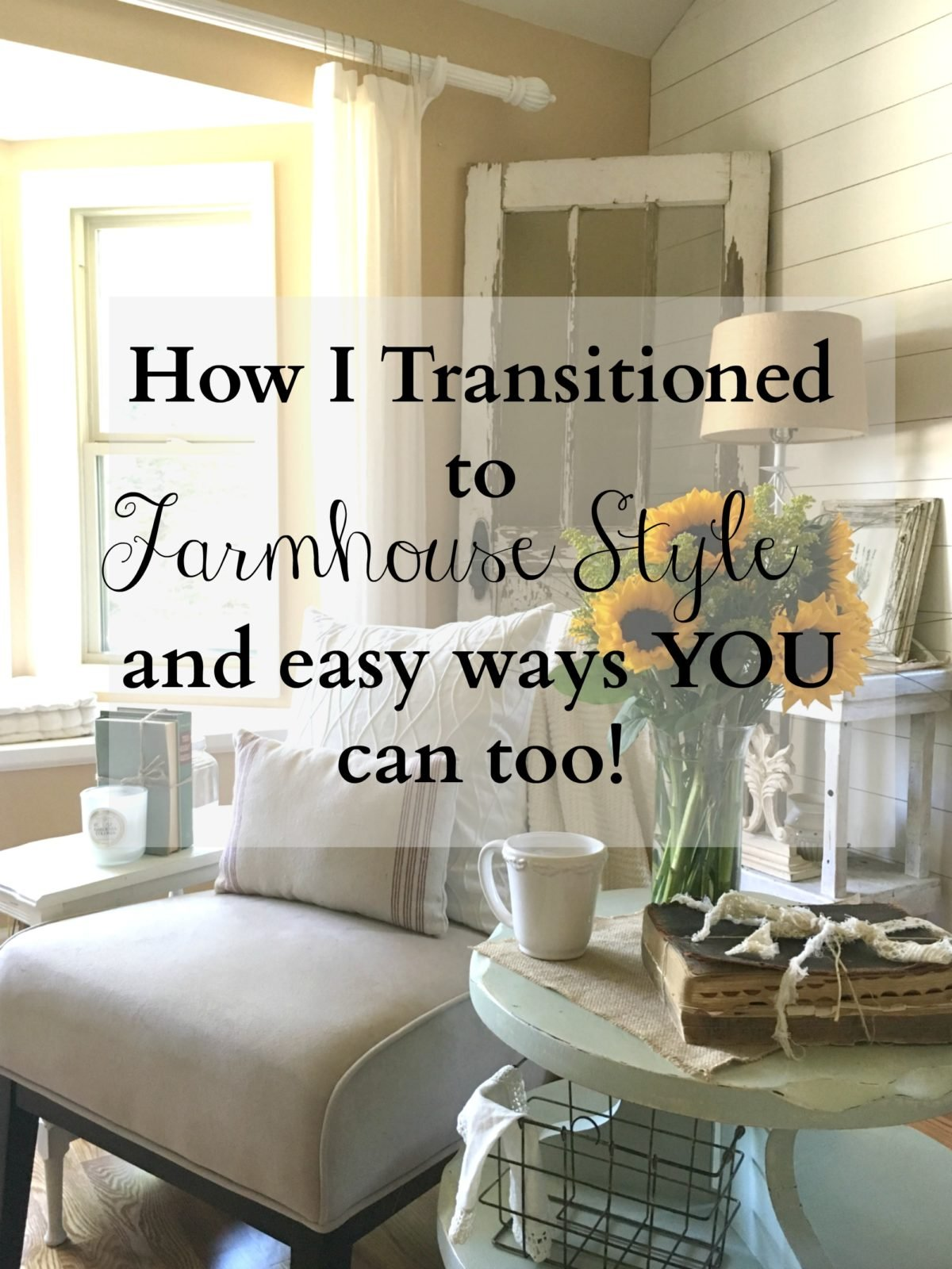 How I Transitioned to Farmhouse Style - Sarah Joy