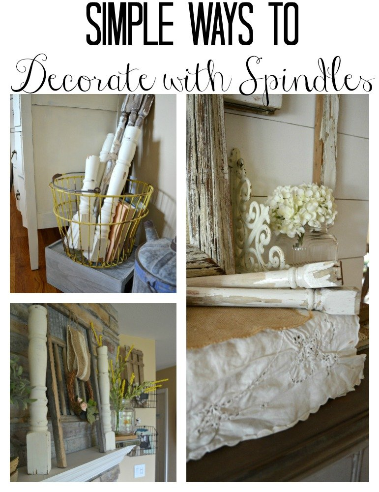 Simple Ways to Decorate with Old Spindles