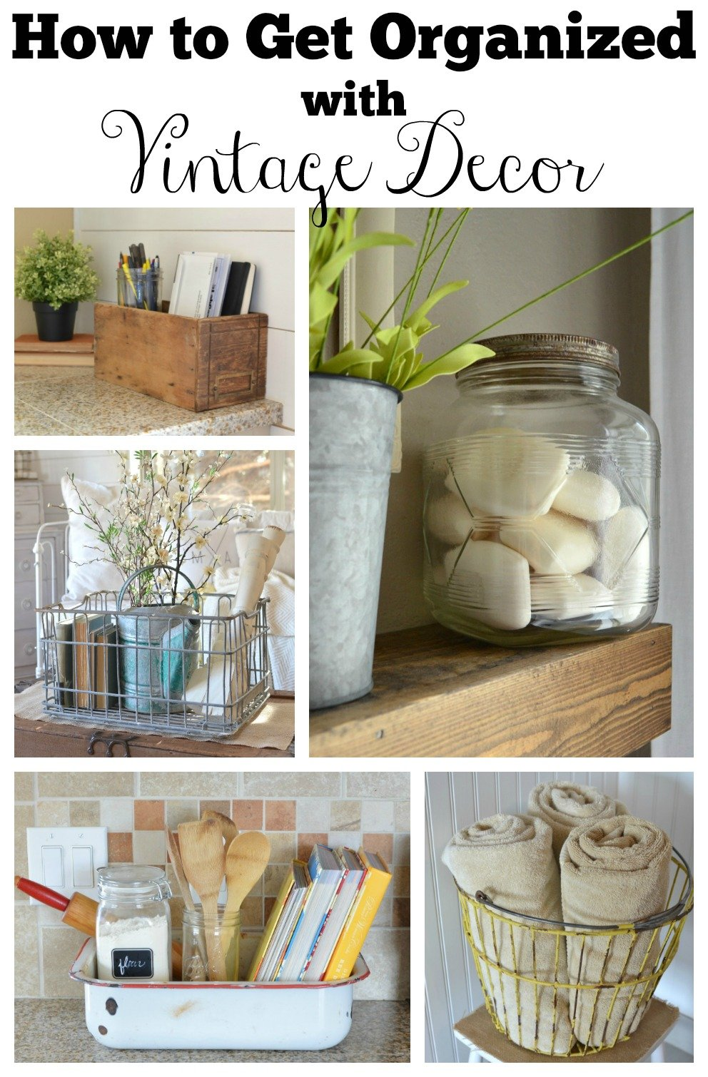 How to Get Organized with Vintage Decor. Simple ideas organize your home and everyday items with vintage decor.