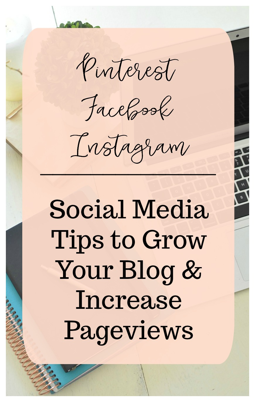 Social Media Tips to Grow Your Blog and Increase Pageviews