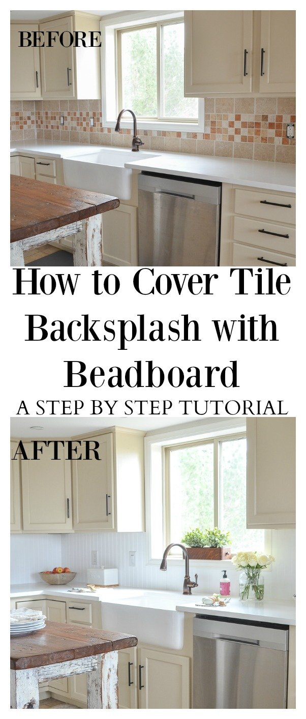 HOW TO COVER TILE BACKSPLASH WITH BEADBOARD. A STEP BY STEP TUTORIAL